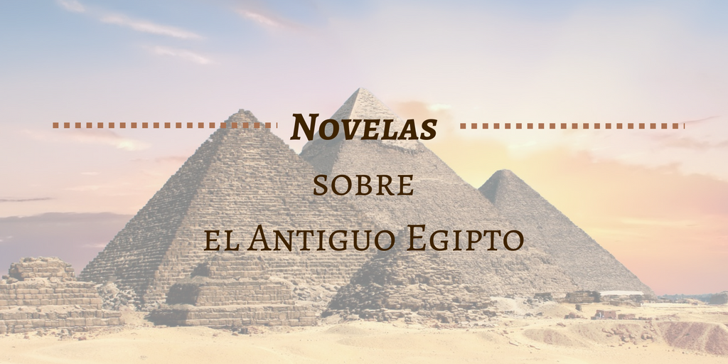10 Novelas sobre el Antiguo Egipto