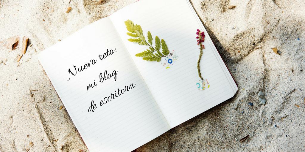 Comenzando un nuevo reto: mi blog de escritora