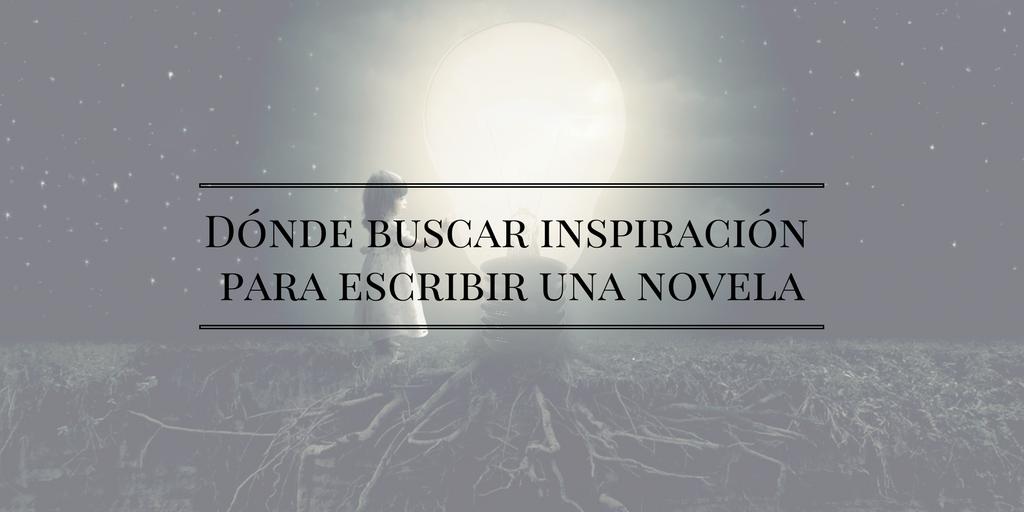 Dónde buscar inspiración para escribir una novela